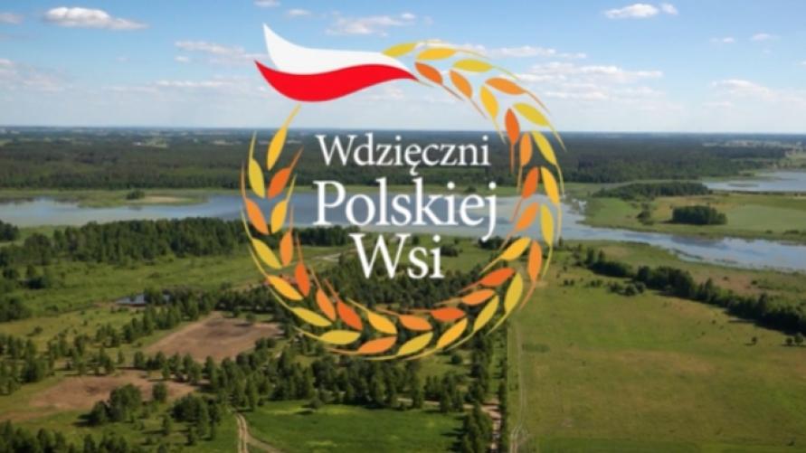 """III Ogólnopolskiego Święta """"Wdzięczni Polskiej Wsi"""""""